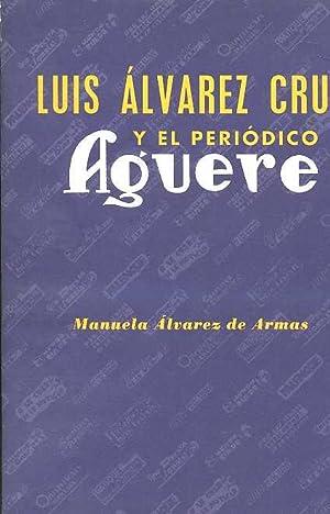 LUIS ALVAREZ CRUZ Y EL PERIODIDO AGUERE: MANUELA ALVAREZ DE