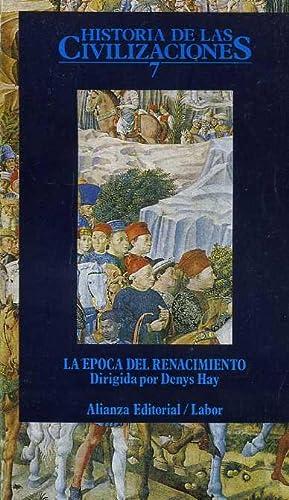 LA EPOCA DEL RENACIMIENTO: DENYS HAY (DIRIGIDA POR)