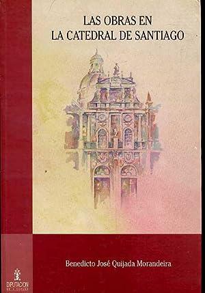 LAS OBRAS EN LA CATEDRAL DE SANTIAGO DESDE 1751 A 1800.M APORTACION DOCUMENTAL.: BENEDICTO JOSE ...