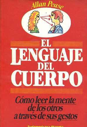 EL LENGUAJE DEL CUERPO. COMO LEER LA: ALLAN PEASE
