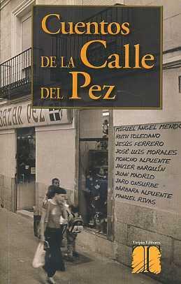 CUENTOS DE LA CALLE DEL PEZ: MIGUEL ANGEL MENDO,