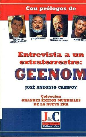 ENTREVISTA A UN EXTRATERRESTRE: GEENOM. CON PROLOGOS: JOSE ANTONIO CAMPOY