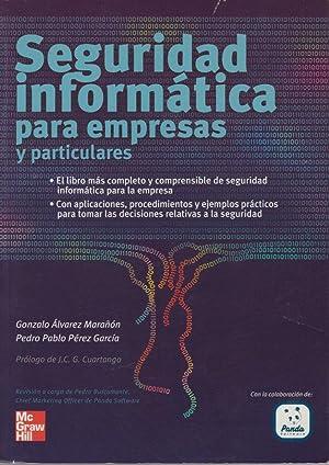 SEGURIDAD INFORMATICA PARA EMPRESA Y PARTICULARES. EL: GONZALO ALVAREZ MARAÑON