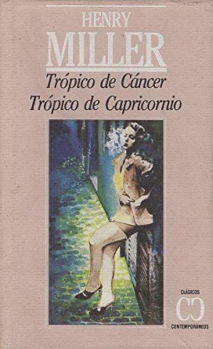 TROPICO CE CANCER. TROPICO DE CAPRICORNIO: HENRY MILLER