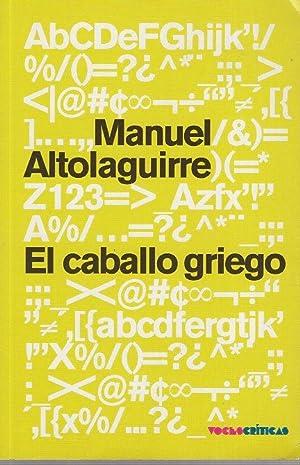 EL CABALLO GRIEGO. REFLEXIONES Y RECUERDOS 1927-1958: MANUEL ALTOLAGUIRRE