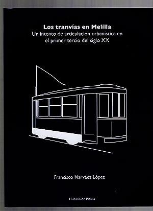 LOS TRANVIAS EN MELILLA. UN INTENTO DE: FRANCISCO NARVAEZ LOPEZ