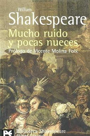 MUCHO RUIDO Y POCAS NUECES. TRADUCTOR LUIS ASTRANA MARIN. PROLOGO DE VICENTE MOLINA FOIX: WILLIAM ...
