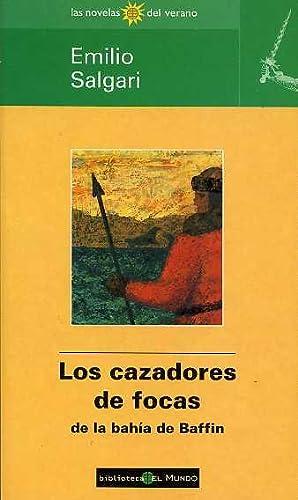 LOS CAZADORES DE FOCAS DE LA BAHIA DE BAFFIN: EMILIO SALGARI