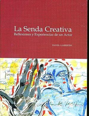 LA SENDA CREATIVA.REFLEXIONES Y EXPERIENCIAS DE UN ACTOR: DANIEL LAMBERTINI