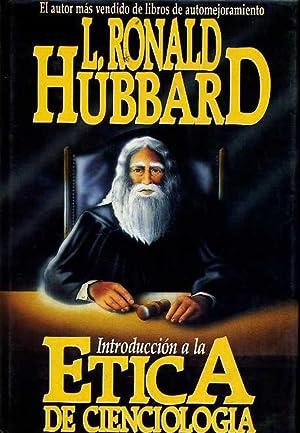INTRODUCCION A LA ETICA DE CIENCIOLOGIA: L. RONALD HUBBARD