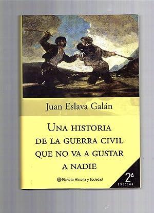 UNA HISTORIA DE LA GUERRA CIVIL UE: JUAN ESLAVA GALAN