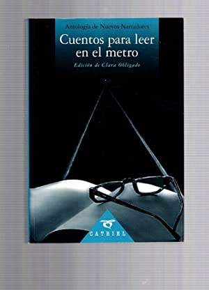 CUENTOS PARA LEER EN EL METRO.ANTOLOGIA DE: ANTOLOGIA. COLECTIVO. VARIOS
