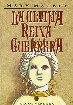 LA ULTIMA REINA GUERRERA: MARY MACKEY