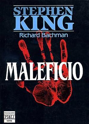 MALEFICIO. TRADUCCION DE LORENZO CORTINA: STEPHEN KING -RICHARD BACHMAN-