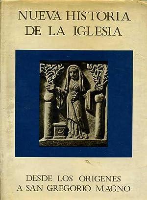 NUEVA HISTORIA DE LA IGLESIA. TOMO I DESDE LOS ORIGENES A SAN GREGORIO MAGNO: DANIELOU, PROFESOR J....