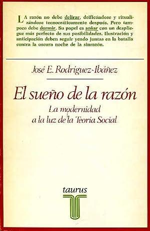 EL SUEÑO DE LA RAZON. LA MODERNIDAD: JOSE E. RODGIGUEZ-IBAÑEZ