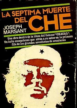 LA SEPTIMA MUERTE DEL CHE. TRADUCCION DE MARGARITA CASAS MERIZ: JOSEPH MARSANT