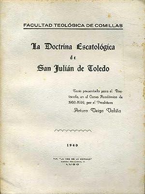 LA DOCTRINA ESCATOLOGICA DE SAN JULIAN DE TOLEDO: ARTURO VEIGA VALIÑA