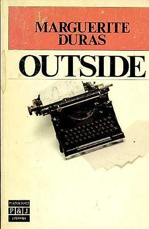 OUTSIDE. TRADUCCION DE CLARA JANES: MARGUERITE DURAS