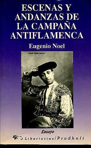 ESCENAS Y ANDANZAS DE LA CAMPAÑA ANTIFLAMENCA: EUGENIO NOEL