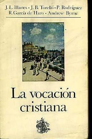 LA VOCACION CRISTIANA. REFLEXIONES SOBRE LA CATEQUESIS DE MONS. ESCRIBA DE BALAGUER: J.L. ILLANES. ...
