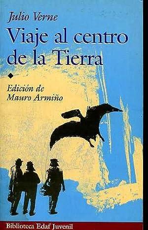 VIAJE AL CENTRO DE LA TIERRA. EDICION, TRADUCCION Y PROLOGO DE MAURO ARMIÑO: JULIO VERNE