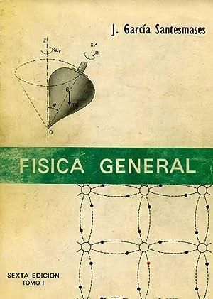 FISICA GENERAL TOMO II: J. GARCIA SANTESMASES