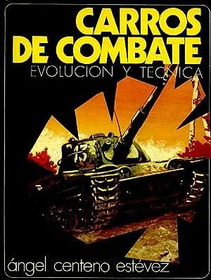 CARROS DE COMBATE. EVOLUCION Y TECNICA. PROLOGO: ANGEL CENTENO ESTEVEZ