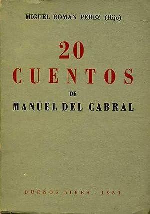 20 CUENTOS DE MANUEL DEL CABRAL: MIGUEL ROMAN PEREZ -HIJO-
