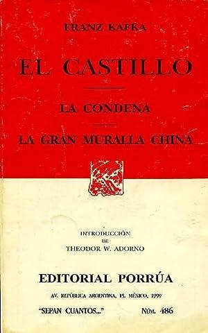 EL CASTILLO, LA CONDENA. LA GRAN MURALLA CHINA. TRADUCCION EDITORIAL PORRUA. INTRODUCCION DE ...