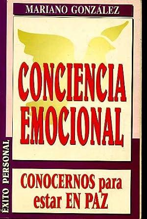 CONCIENCIA EMOCIONAL. CONOCERNOS PARA ESTAR EN PAZ. ISBN: 84-8403-373-2: MARIANO GONZALEZ