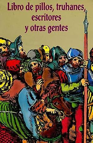 LIBRO DE PILLOS, TRUHANES, ESCRITORES Y OTRAS GENTES: COLECTIVO. VV.AA. ADOLLFO AYUSO. JAVIER ...