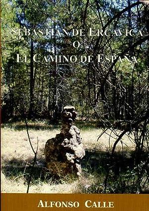 SEBASTIAN DE ERCAVICA O EL CAMINO DE ESPAÑA: ALFONSO CALLE