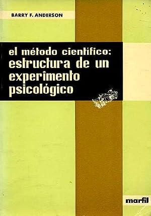 EL METODO CIENTIFICO: ESTRUCTURA DE UN EXPERIMENTO PSICOLOGICO: BARRY F. ANDERSON