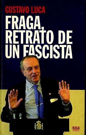 FRAGA, RETRATO DE UN FASCISTA. TRADUCCION AL CASTELLANO DE ANTIA MILDE CARBALLEIRA: GUSTAVO LUCA