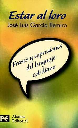 Estar Al Loro Frases Y Expresiones Del