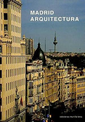 MADRID ARQUITECTURA. EJES: GRAN VIA, CASTELLANA Y M-30: EQUIPO EDITORIAL