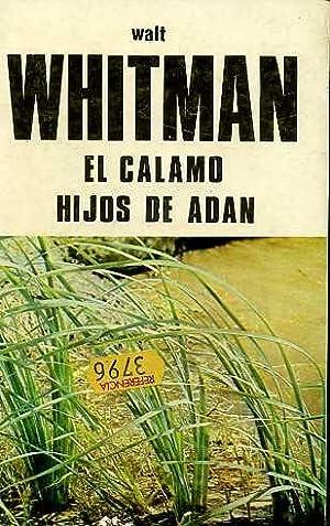 EL CALAMO. HIJOS DE ADAN. PRESENTACION: WALT WHITMAN, EL POETA Y SU OBRA POR ENRIQUE LOPEZ ...