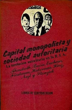 CAPITAL MONOPOLISTA Y SOCIEDAD AUTORITARIA. LA INVOLUCION AUTORITARIA DE LA R.F.A.PROLOGO, ...