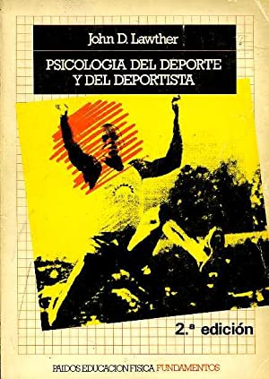 PSICOLOGIA DEL DEPORTE Y DEL DEPORTISTA: JOHN D. LAWTHER