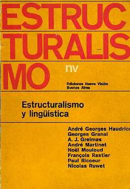 ESTRUCTURALISMO Y LINGUISTICA.: HADRICOURT, GRANAI, GREIMAS, MARTINET, MOULOUD, RASTIER, PAUL ...