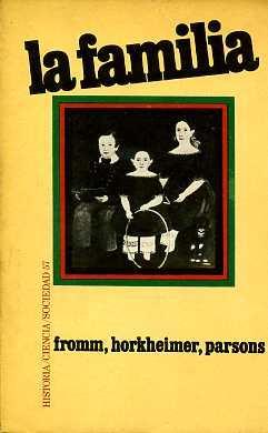 LA FAMILIA. INTRODUCCION DE RALPH LINTON.: FROMM, HORKHEIMER, PARSONS