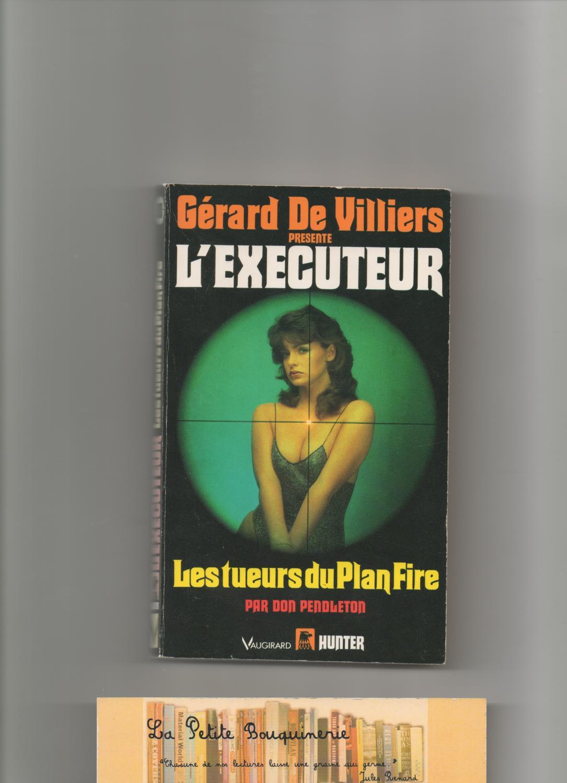 Les tueurs du Plan Fire - Don Pendleton