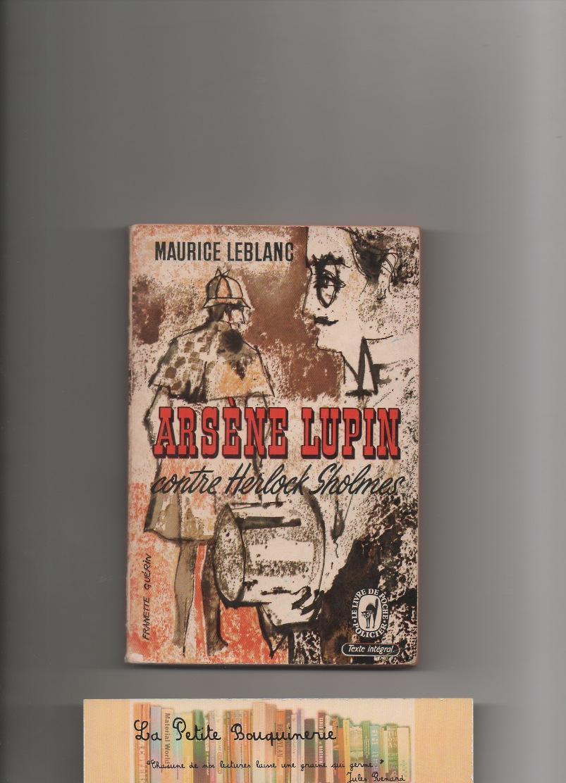 Arsène Lupin contre Herlock Sholmès - Maurice Leblanc