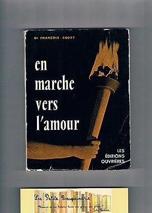 En marche vers l'amour: Dr François Goust