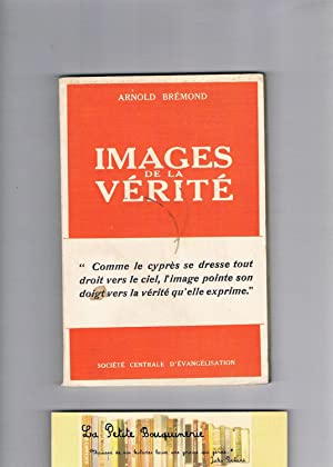 Images de la vérité: Arnold Brémond