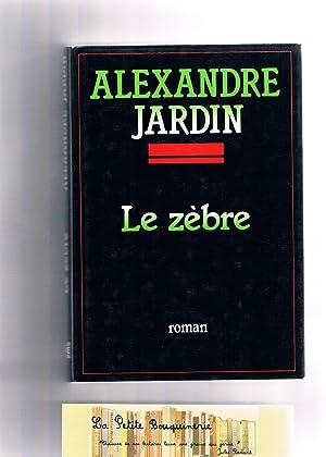 le zebre by alexandre jardin abebooks