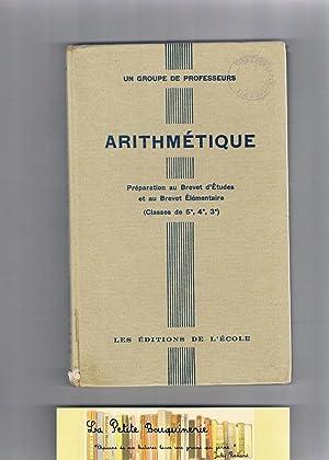 Arithmétique - Préparation au Brevet d'Etudes et au Brevet Elémentaire (...