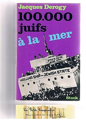 100.000 juifs à la mer: Jacques Dérogy