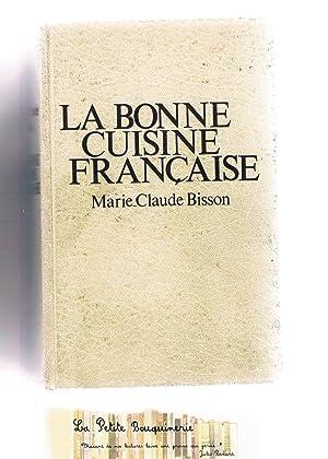 La bonne cuisine française: Marie-Claude Bisson
